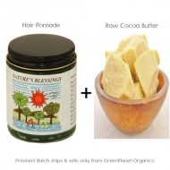 Nature's Blessing Hair Pomade + 16oz Raw Cacao Butter